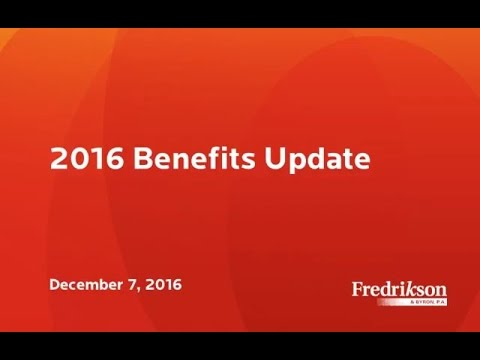 Employment & Labor Webinar: 2016 Benefits Update - 12-7-16