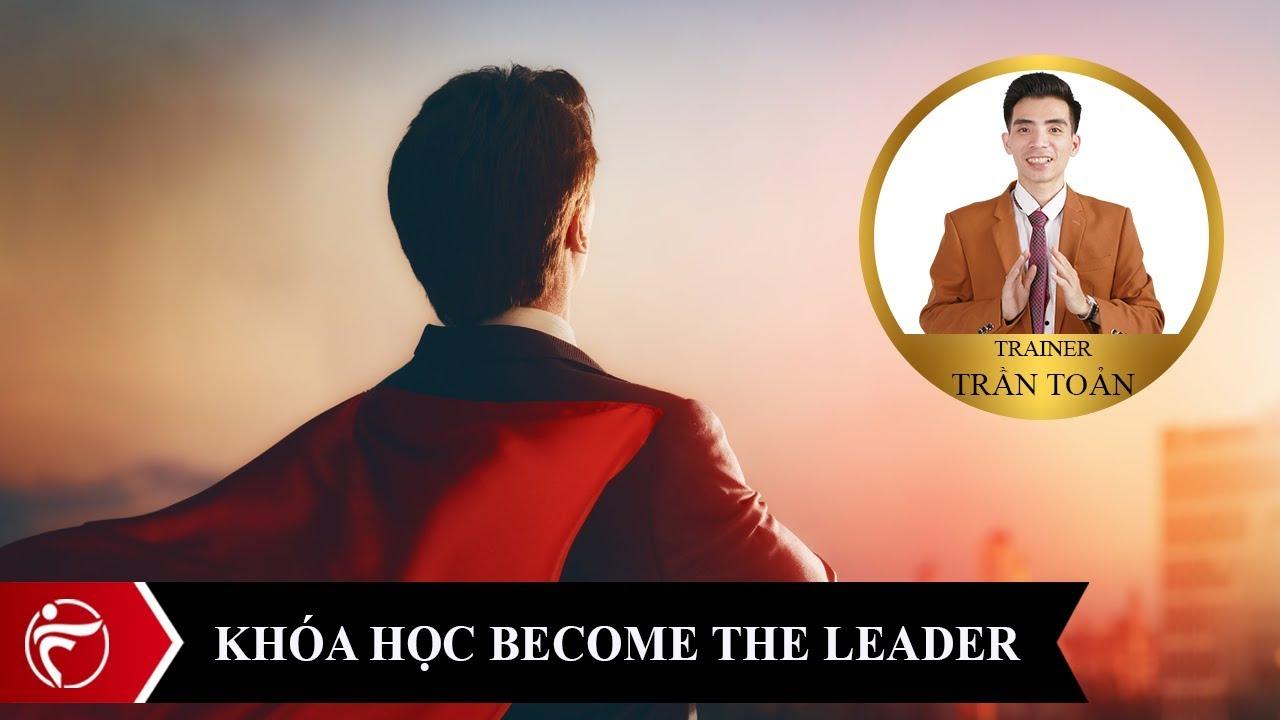 Kinh doanh hệ thống là gì – Khóa học kinh doanh hệ thống Become The Leader