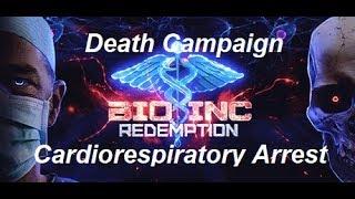 Bio Inc. Redemption: Death Campaign - Cardiorespiratory Arrest (Lethal Difficulty)