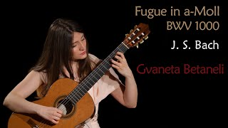 J.S.Bach Fuge in a-Moll BWV 1000 performed by Gvaneta Betaneli