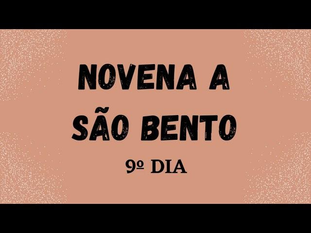 NOVENA A SÃO BENTO - 9º DIA