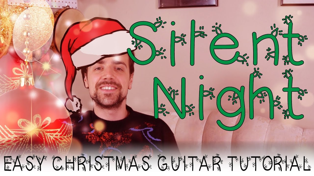 Silent Night Guitar Tutorial A Very Easy Christmas Song On Guitar