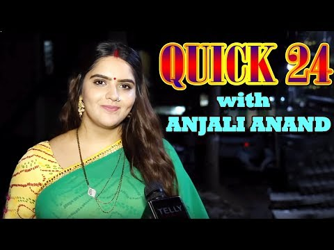 Quick 24 With Anjali Anand   A Fun Rapid Fire   Telly Reporter Exclusive