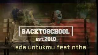Video LAGU GALAU FROM BACK TO SCHOOL - ada untukmu feat NTHA download MP3, 3GP, MP4, WEBM, AVI, FLV Juni 2018