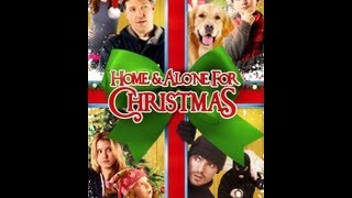 Home & Alone For Christmas Official Trailer (2013)