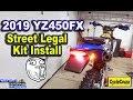 Making it Street Legal   2019 Yamaha YZ450FX BUILD Part 2