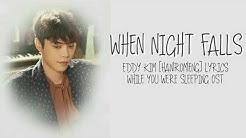 에디킴 (EddyKim) – When Night Falls [Han|Rom|Eng] Lyrics While You Were Sleeping