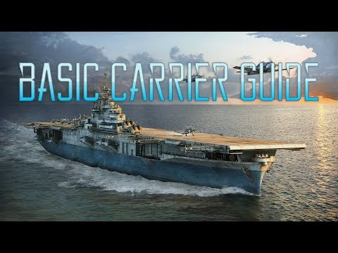 World of Warships - Basic Carrier Guide