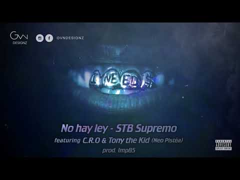 STB SUPREMO FT C.R.O & TONY THE KID - NO HAY LEY (prod imp85)