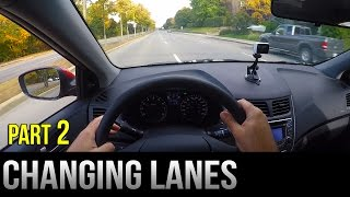 How to Change Lanes - Part 2
