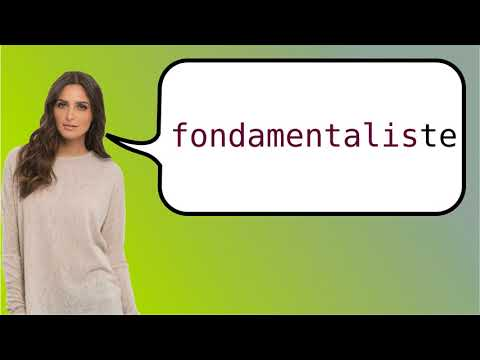 How to say 'fundamentalist' in French?