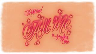 Download Kehlani - All Me (feat. Keyshia Cole) [Official Audio] Mp3 and Videos