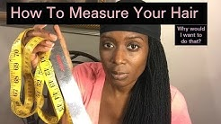 How To Measure Your Hair (why would I want to do that?)