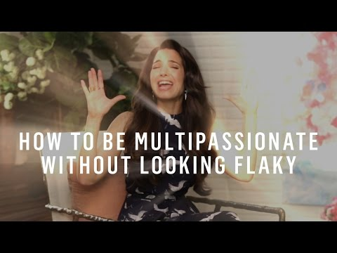 How To Pursue All Your Passions Without Looking Flaky
