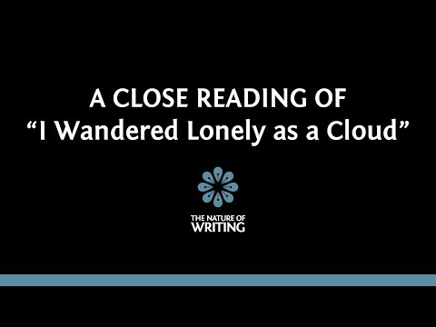 "A Close Reading of William Wordsworth's ""I Wandered Lonely as a Cloud"""