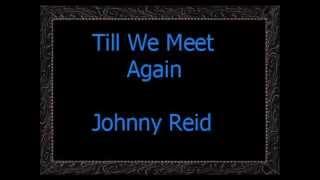 Till We Meet Again   Johnny Reid