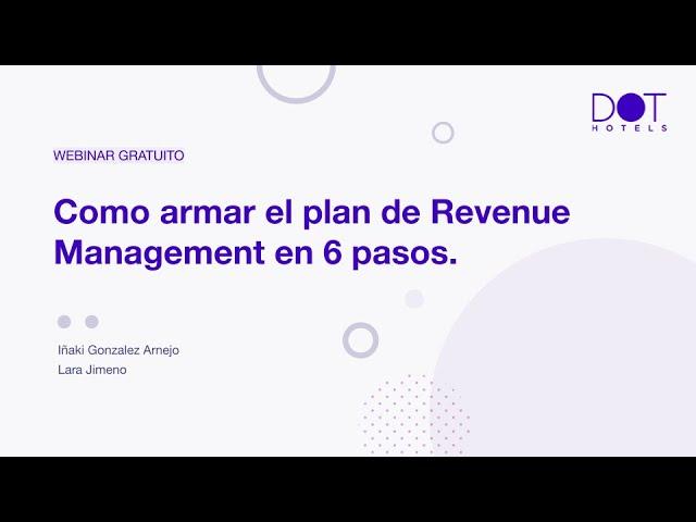 Webinar: ¿Cómo armar el Plan de Revenue Management en 6 pasos?