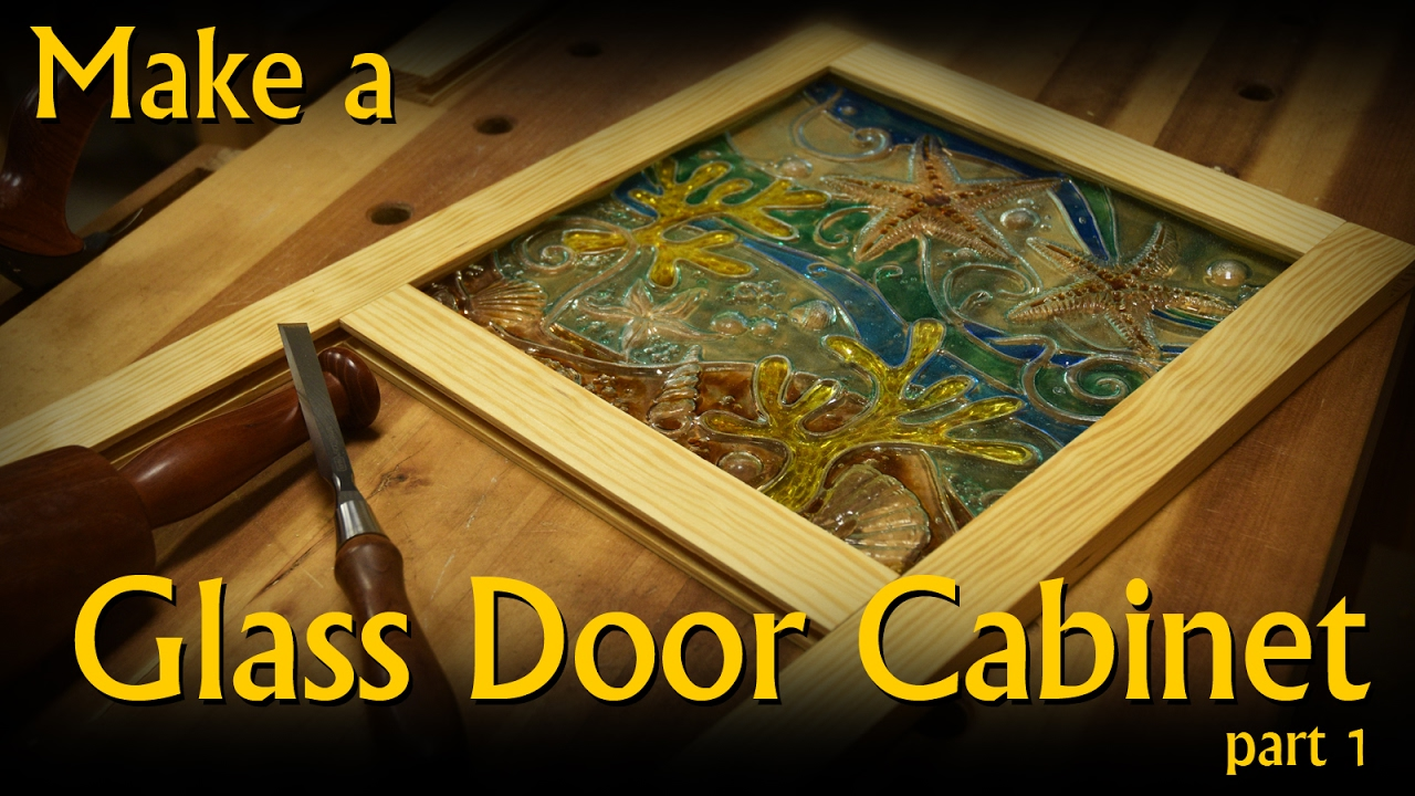 Make A Glass Door Wall Cabinet   Part 1 Of 2