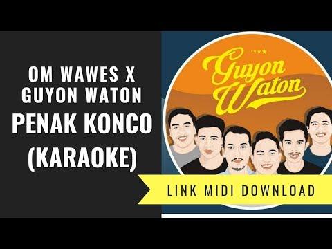 Om Wawes X Guyon Waton - Penak Konco (Karaoke/Midi Download)