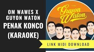 Om Wawes X Guyon Waton Penak Konco Karaoke Midi Download.mp3