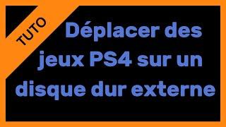 【TUTO】Déplacer des jeux de la PS4 vers un disque dur externe