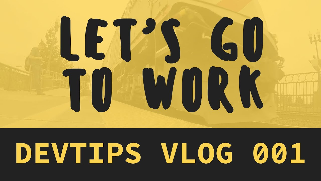 devtips vlog 001 let 39 s go to work youtube. Black Bedroom Furniture Sets. Home Design Ideas