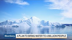 One Man's Plan to Bring Drinking Water to Millions by Towing an Iceberg