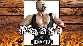 PVS Roast of IRONVYTAS