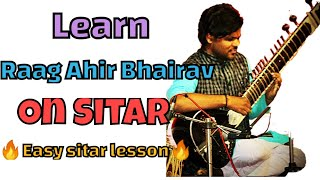 Learn Raag Ahir Bhairav On Sitar | Easy Sitar Lesson