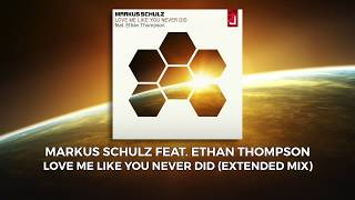 Markus Schulz - Love Me Like You Never Did (Extended Mix)