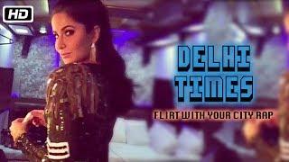 Delhi Times – Flirt with Your City Rap