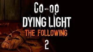 Dying Light: The Following - кооператив - Прохождение игры на русском [#2]
