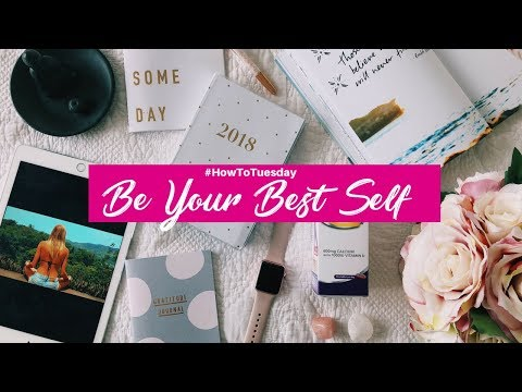 HOW TO BE YOUR BEST SELF IN 2018