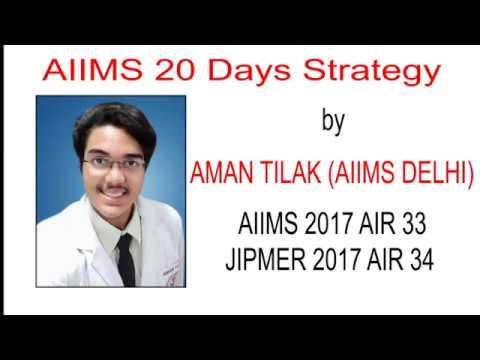 AIIMS 20 days strategy by AMAN TILAK AIIMS DELHI AIIMS AIR 33 JIPMER 34
