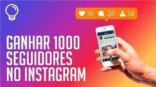 → Como Ganhar【1000 Seguidores】no Instagram Rápido?!