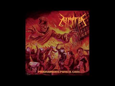 Atrofia - Programados Para El Caos (Full Album, 2018)