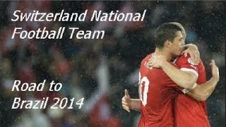 Switzerland ▶ Best Moments - Road to World Cup 2014 ᴴᴰ