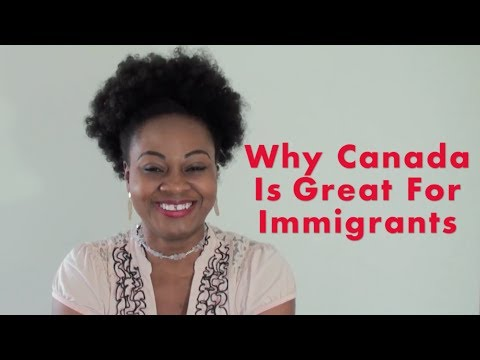 Why Canada Is Great For Immigrants