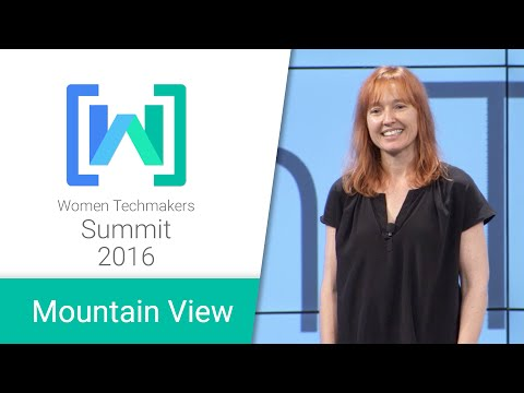 Women Techmakers Mountain View Summit 2016: Change Catalyst