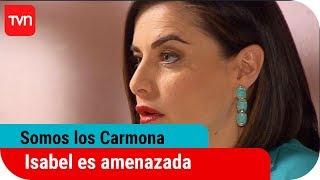 Somos Los Carmona Ep. 75: Isabel amenazada por Roberto thumbnail