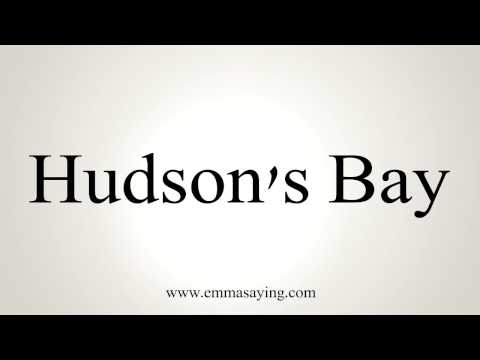 How to Pronounce Hudson's Bay