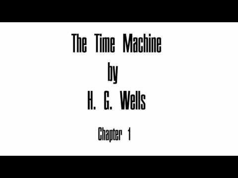 The Time Machine by H. G. Wells - Chapter 1