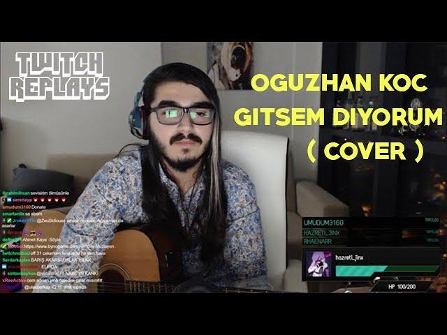 Kendine Müzisyen - O?uzhan Koç - Gitsem Diyorum ( Cover )