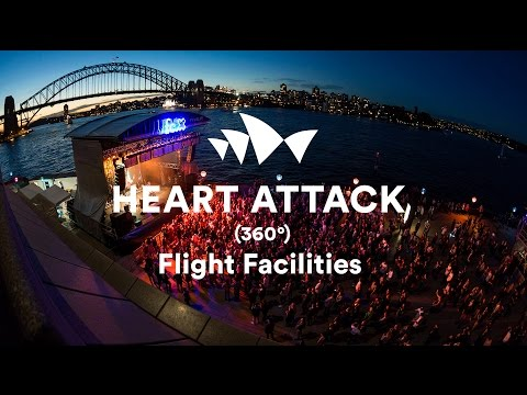 Flight Facilities - Heart Attack at the Sydney Opera House (360 Degree Video)