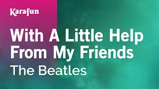 Karaoke With A Little Help From My Friends - The Beatles *