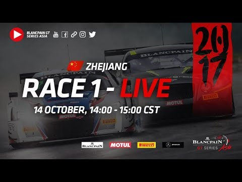 Zhejiang - Race1 - Blancpain GT Series Asia 2017