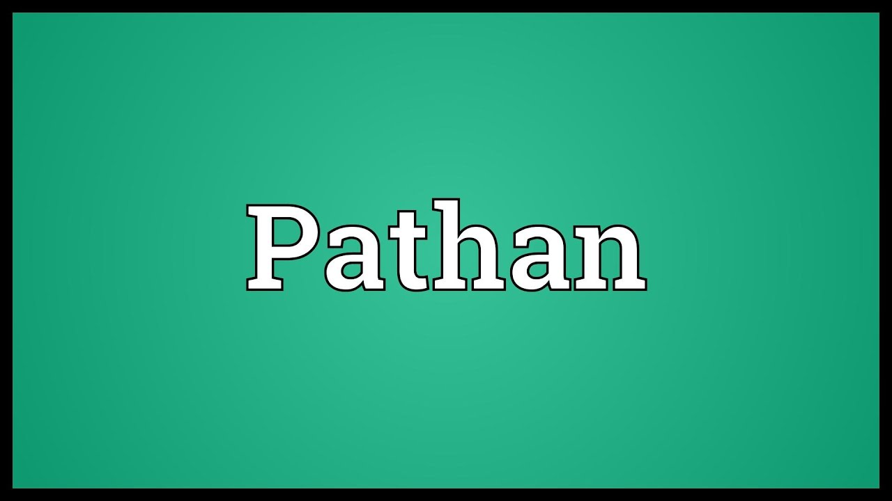 Pathan Meaning
