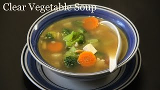 Clear Vegetable Soup Recipe  Quick & Healthy Vegetarian Soup Recipe by Shilpi