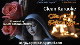 Full Karaoke of Chhup Chhup meera roe by Sanjay agrawal indore