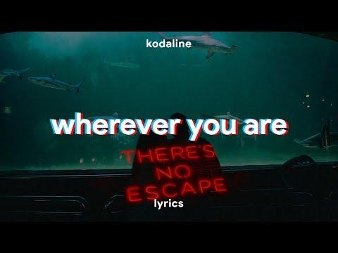 Kodaline - Wherever You Are (Lyrics)